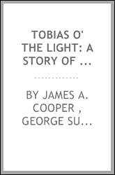 Tobias O' the Light: A Story of Cape Cod