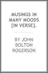 Musings in many moods [in verse].