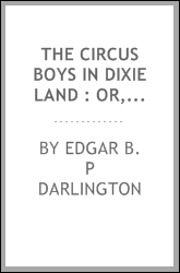 The Circus Boys in Dixie Land : or, Winning the plaudits of the sunny South