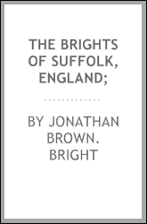 The Brights of Suffolk, England;