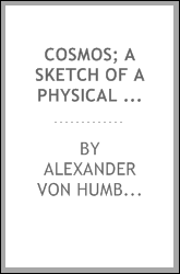 Cosmos; a sketch of a physical description of the universe