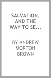 Salvation, and the way to secure it