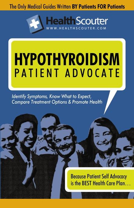 HealthScouter Hypothyroidism: Symptoms of Hypothyroidism and Hypothyroid Treatment