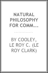 Natural philosophy for common and high schools