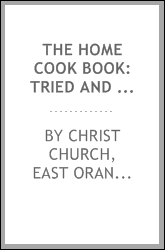 The Home Cook Book: Tried and True Recipes