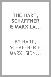 The Hart, Schaffner & Marx Labor Agreement: Being a Compilation and ...