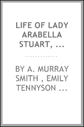 Life of Lady Arabella Stuart, ...