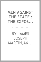 Men against the State : the expositors of individualist anarchism in America, 1827-1908