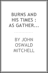 Burns and his times : as gathered from his poems