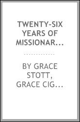 Twenty-six Years of Missionary Work in China