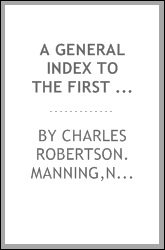 A general index to the first ten volumes of Norfolk archæology with an index to the illustrations contained in the same ten volumes;