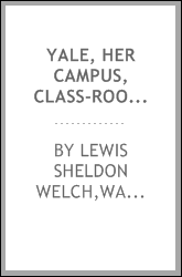 Yale, her campus, class-rooms, and athletics