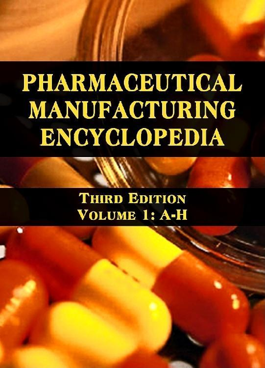 Pharmaceutical Manufacturing Encyclopedia, Volumes 1 - 4 By: William Andrew