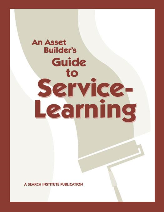 An Asset Builder's Guide to Service-Learning