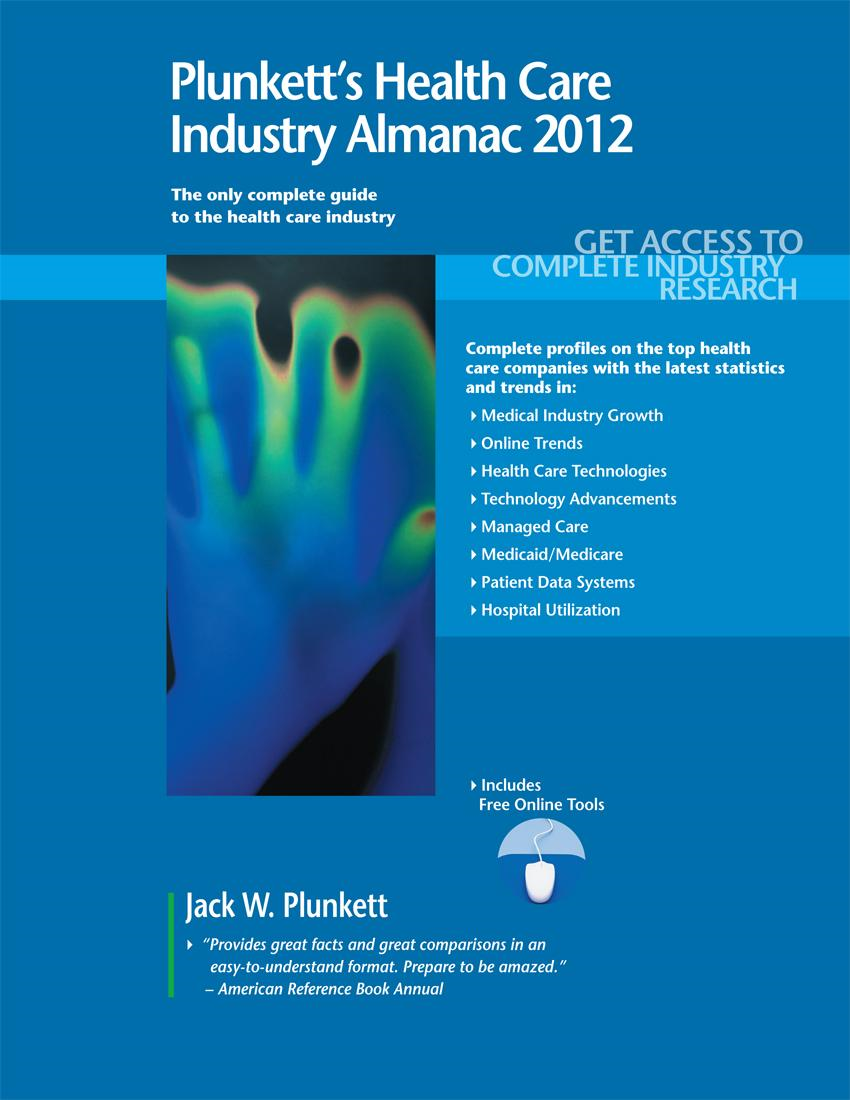 Plunkett's Health Care Industry Almanac 2012