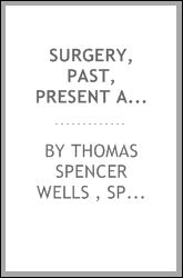 Surgery, past, present and future, and Excessive mortality after surgical operations, 2 addresses