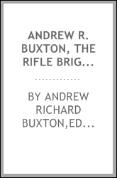 Andrew R. Buxton, the Rifle brigade, a memoir
