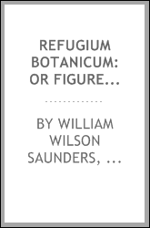 Refugium Botanicum: Or Figures and Descriptions from Living Specimens, of Little Known Or New ...