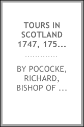 Tours in Scotland 1747, 1750, 1760