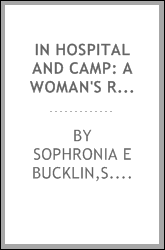 In hospital and camp: a woman's record of thrilling incidents among the wounded in the late war