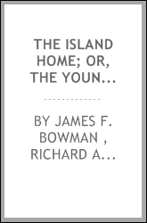The island home; or, The young castaways, ed. by Christopher Romaunt