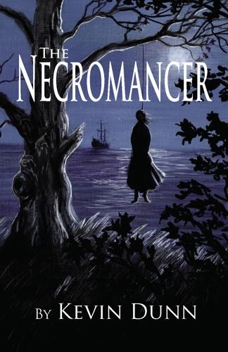 The Necromancer By: Kevin Dunn