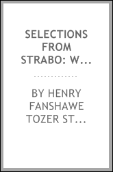 Selections from Strabo: With an Introduction on Strabo's Life and Works