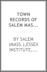 Town records of Salem Massachusetts. [v.1]- 1634-