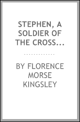 Stephen, a Soldier of the Cross: A Soldier of the Cross