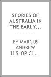 Stories of Australia in the Early Days: By Marcus Clark