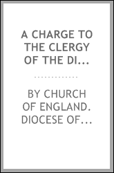 A charge to the clergy of the Diocese of Lincoln