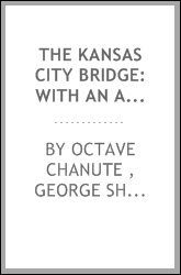 The Kansas City Bridge: With an Account of the Regimen of the Missouri River ...