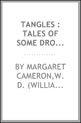 Tangles : tales of some droll predicaments