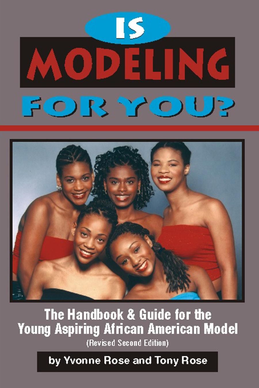 Is Modeling for You (Revised Second Edition) - The Handbook and Guide for the Young Aspiring African American Model