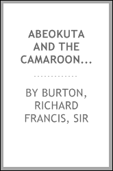 Abeokuta and the Camaroons Mountains : an exploration