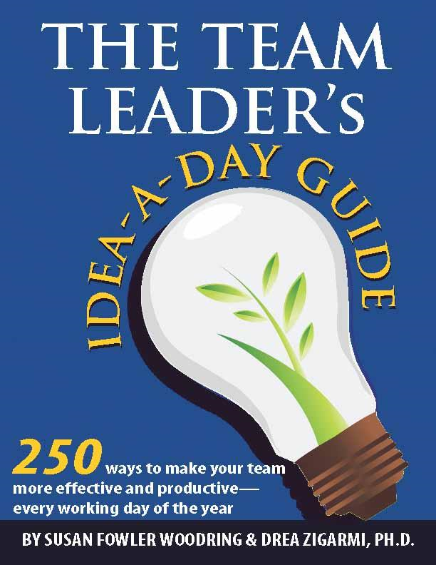The Team Leader's Idea-A-Day Guide: 250 Ways to Make Your Team More Effective and Productive -- Every Working Day of the Year