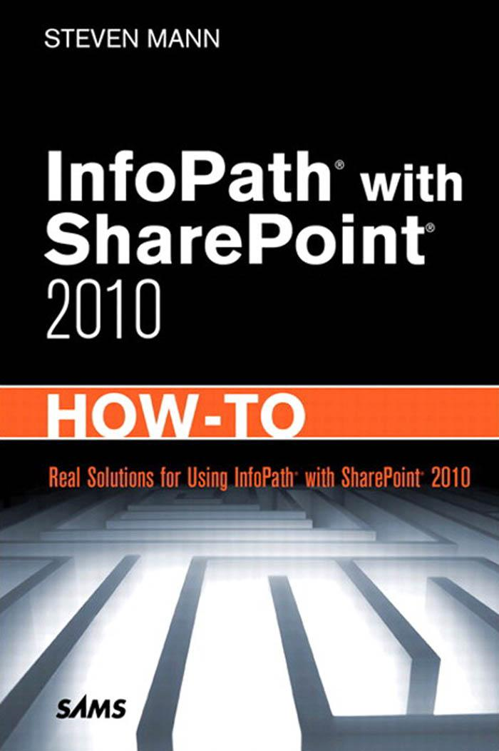 InfoPath� with SharePoint� 2010 How-To