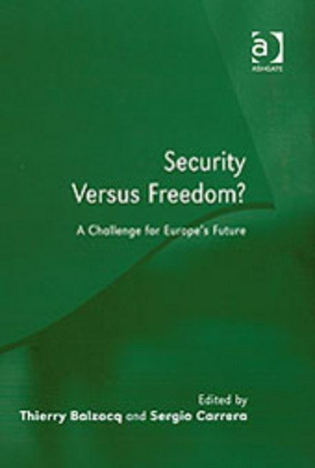 Security Versus Freedom?: A Challenge for Europe's Future