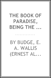 The Book of Paradise, being the histories and sayings of the monks and ascetics of the Egyptian desert
