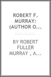 Robert F. Murray: (author of The Scarlet Gown) His Poems