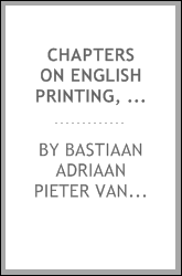 Chapters on English Printing, Prosody, and Pronunciation (1550-1700)