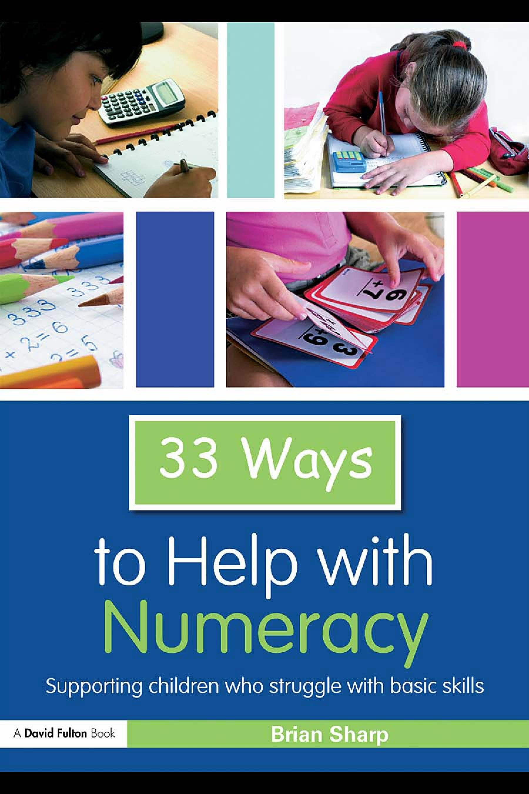 Thirty Three Ways to Help with Numeracy: Supporting Children who Struggle with Basic Skills