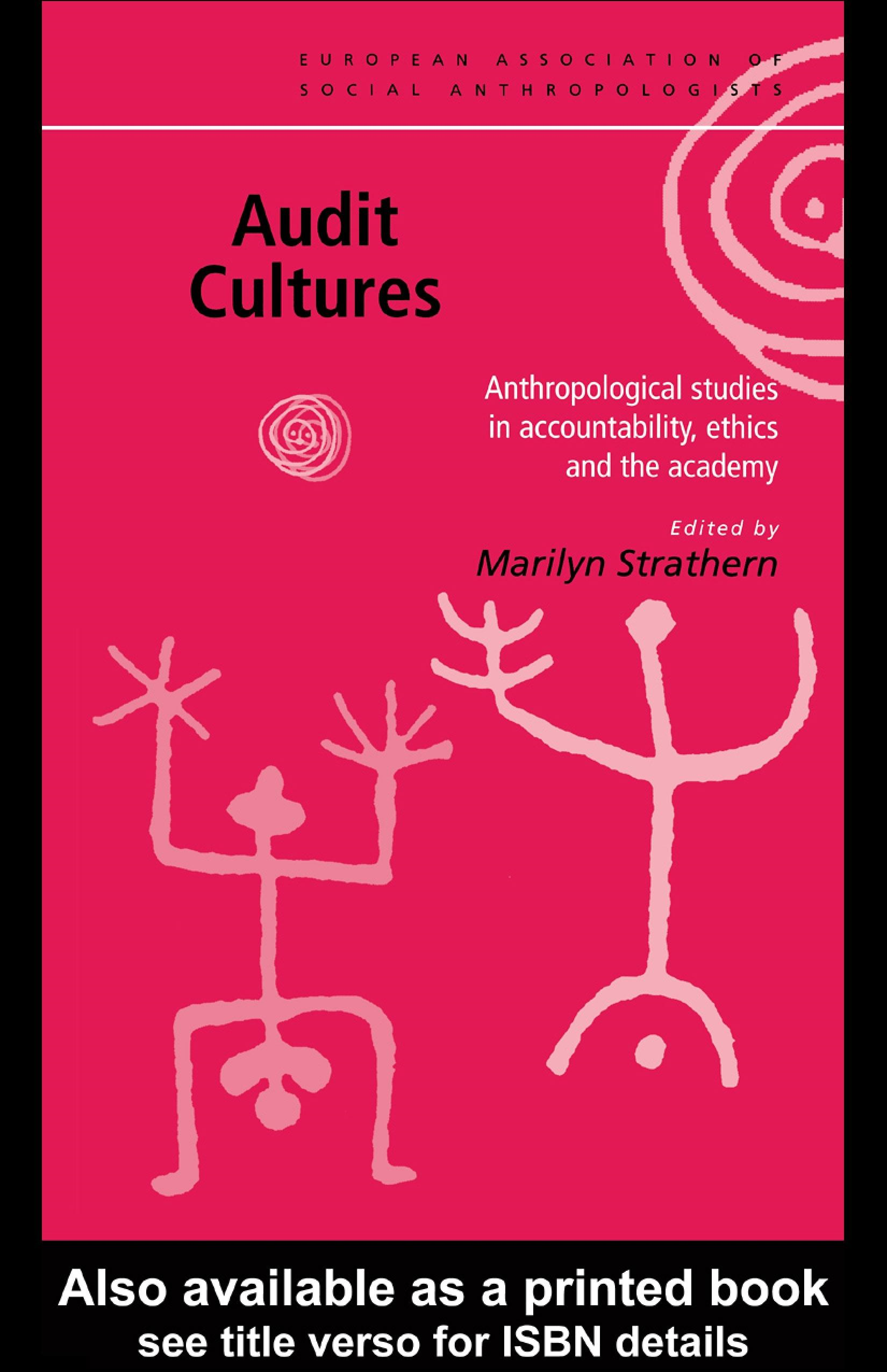 Audit Cultures: Anthropological Studies in Accountability, Ethics and the Academy
