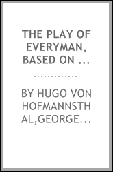 The play of Everyman, based on the old English morality play;