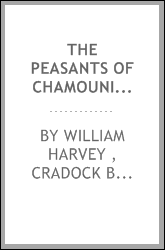 The Peasants of Chamouni: Containing an Attempt to Reach the Summit of Mont ...