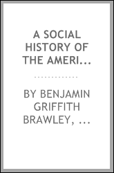 A Social History of the American Negro, Being a History of the Negro Problem ...
