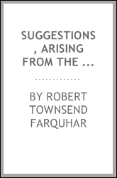 Suggestions, Arising from the Abolition of the African Slave Trade for ...