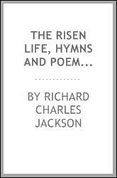 The risen life, hymns and poems for the Christian year, Easter to Advent