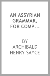 An Assyrian Grammar, for Comparative Purposes