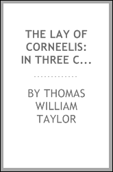 The lay of Corneelis: in three cantos, by an officer [T.W. Taylor] who was present at the storm ...